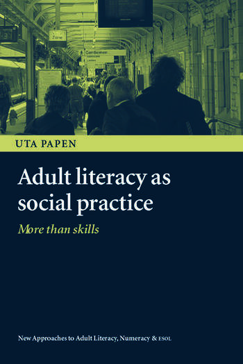 Adult Literacy as Social Practice More Than Skills book cover