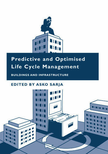Predictive and Optimised Life Cycle Management Buildings and Infrastructure book cover