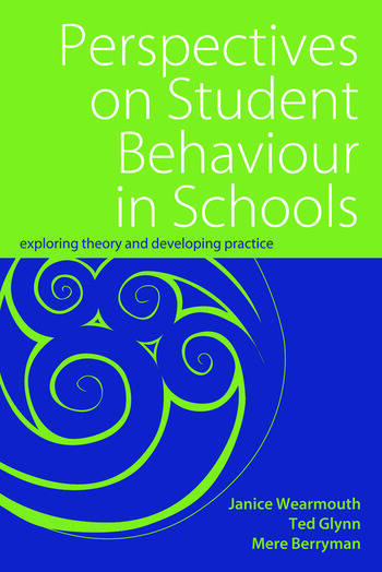 Perspectives on Student Behaviour in Schools Exploring Theory and Developing Practice book cover