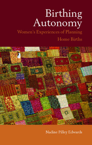 Birthing Autonomy Women's Experiences of Planning Home Births book cover