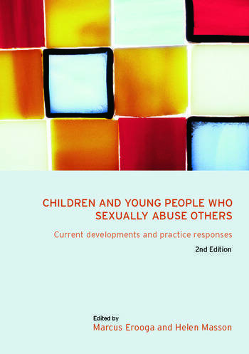 Children and Young People Who Sexually Abuse Others Current Developments and Practice Responses book cover