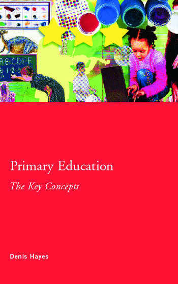 Primary Education: The Key Concepts book cover