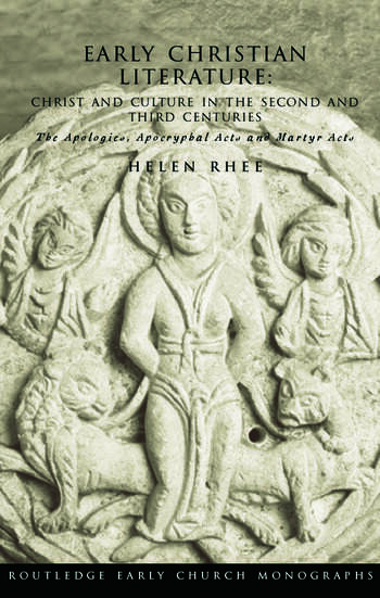 Early Christian Literature Christ and Culture in the Second and Third Centuries book cover
