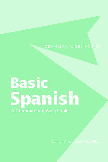 Basic Spanish A Grammar and Workbook book cover