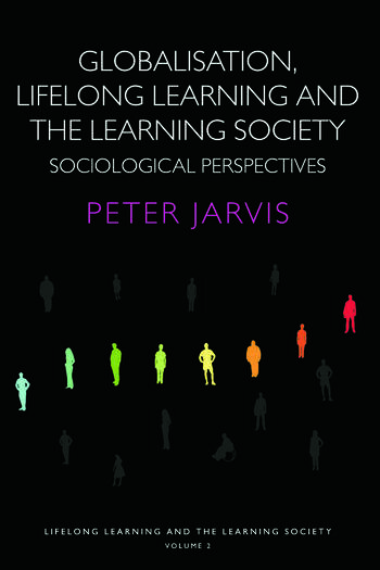 Globalization, Lifelong Learning and the Learning Society Sociological Perspectives book cover