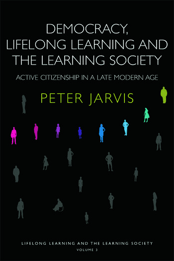 Democracy, Lifelong Learning and the Learning Society Active Citizenship in a Late Modern Age book cover