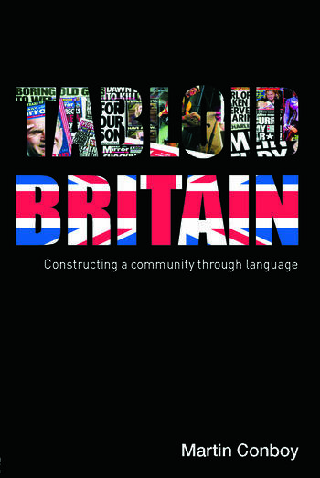 Tabloid Britain Constructing a Community through Language book cover