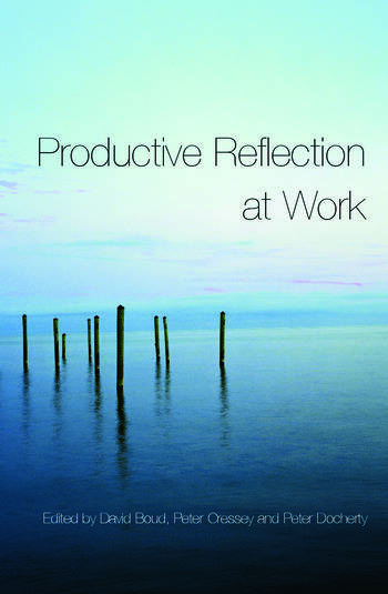 Productive Reflection at Work Learning for Changing Organizations book cover
