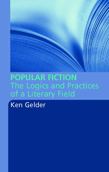 Popular Fiction The Logics and Practices of a Literary Field book cover