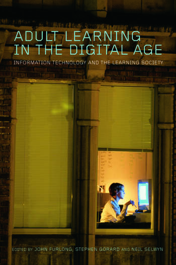 Adult Learning in the Digital Age Information Technology and the Learning Society book cover