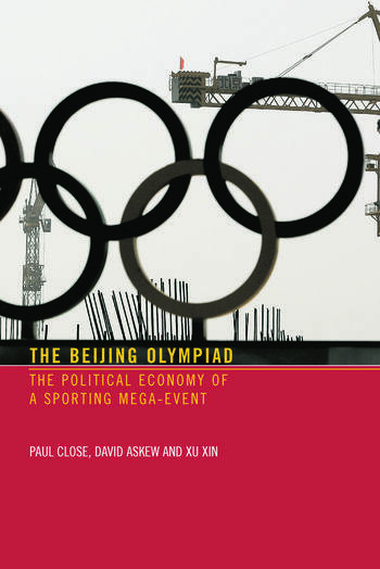 The Beijing Olympiad The Political Economy of a Sporting Mega-Event book cover