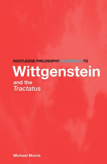 Routledge Philosophy GuideBook to Wittgenstein and the Tractatus book cover