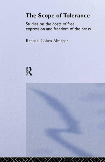 The Scope of Tolerance Studies on the Costs of Free Expression and Freedom of the Press book cover