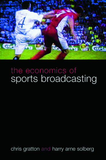 The Economics of Sports Broadcasting book cover