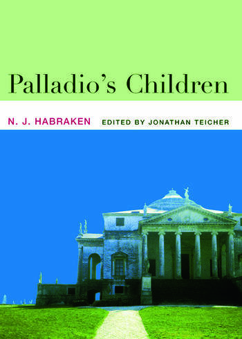 Palladio's Children Essays on Everyday Environment and the Architect book cover