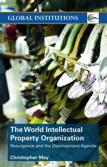 World Intellectual Property Organization (WIPO) Resurgence and the Development Agenda book cover