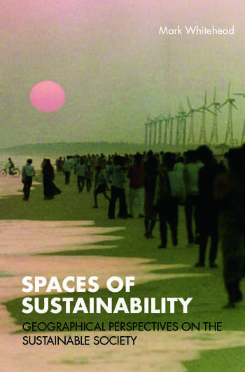Spaces of Sustainability Geographical Perspectives on the Sustainable Society book cover