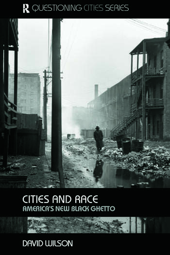 Cities and Race America's New Black Ghetto book cover