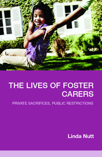 The Lives of Foster Carers Private Sacrifices, Public Restrictions book cover