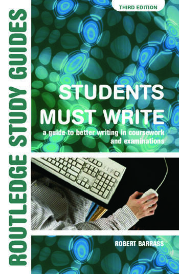 Students Must Write A Guide to Better Writing in Coursework and Examinations book cover