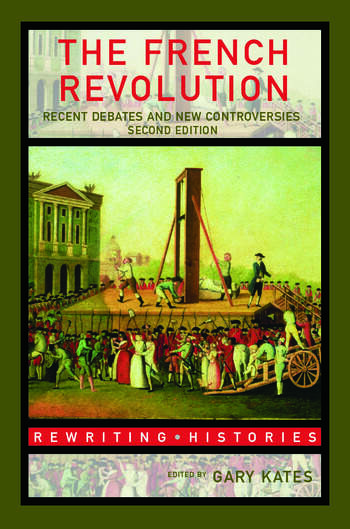 The French Revolution Recent Debates and New Controversies book cover