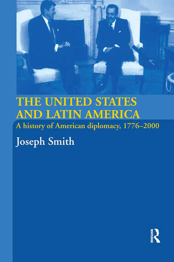 The United States and Latin America A History of American Diplomacy, 1776-2000 book cover