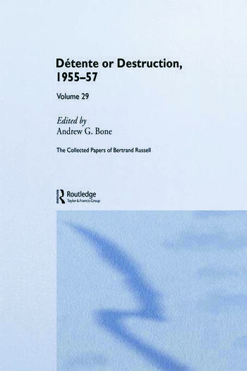 The Collected Papers of Bertrand Russell Volume 29 Détente or Destruction, 1955-57 book cover
