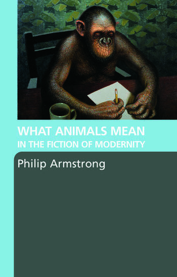 What Animals Mean in the Fiction of Modernity book cover