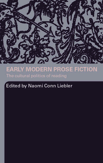 Early Modern Prose Fiction The Cultural Politics of Reading book cover