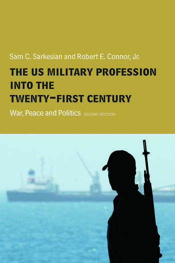 The US Military Profession into the 21st Century War, Peace and Politics book cover