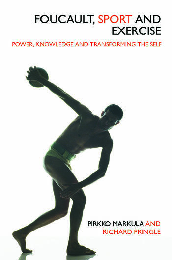 Foucault, Sport and Exercise Power, Knowledge and Transforming the Self book cover