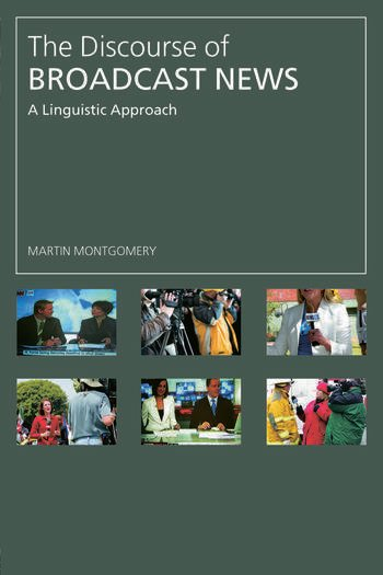 The Discourse of Broadcast News A Linguistic Approach book cover