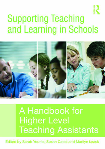 Supporting Teaching and Learning in Schools A Handbook for Higher Level Teaching Assistants book cover