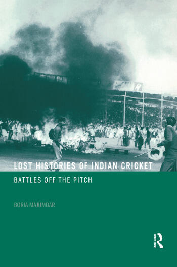 Lost Histories of Indian Cricket Battles Off the Pitch book cover