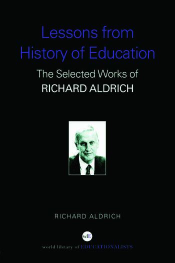 Lessons from History of Education The Selected Works of Richard Aldrich book cover