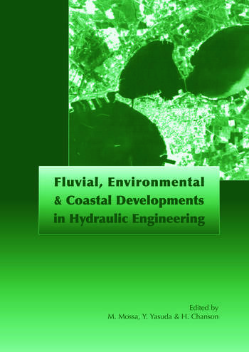 Fluvial, Environmental and Coastal Developments in Hydraulic Engineering Proceedings of the International Workshop on State-of-the-Art Hydraulic Engineering, Bari, Italy, 16-19 February 2004 book cover