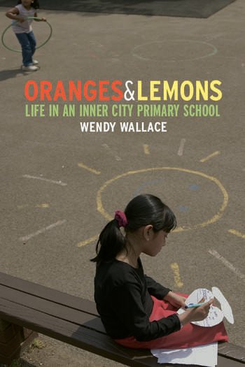 Oranges and Lemons Life in an Inner City Primary School book cover
