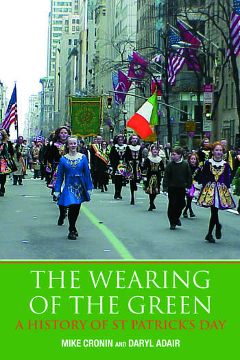 The Wearing of the Green A History of St Patrick's Day book cover