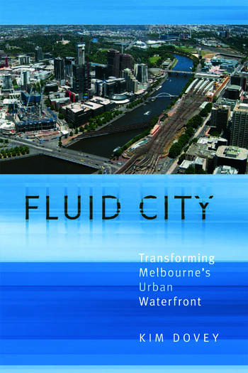 Fluid City Transforming Melbourne's Urban Waterfront book cover