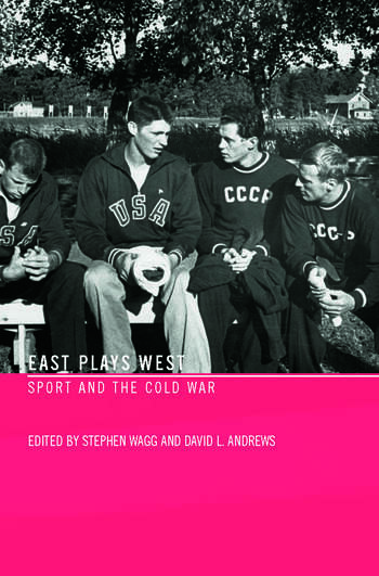 East Plays West Sport and the Cold War book cover