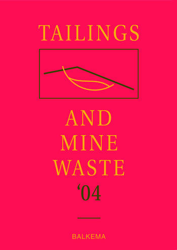Tailings and Mine Waste '04 Proceedings of the Eleventh Tailings and Mine Waste Conference, 10-13 October 2004, Vail, Colorado, USA book cover