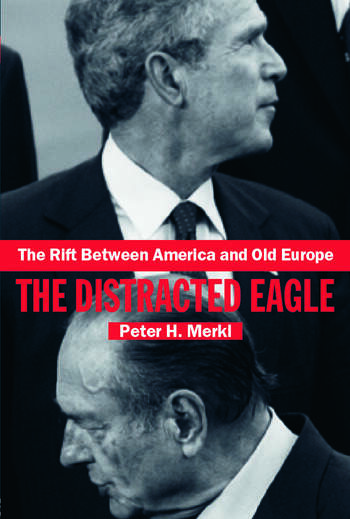The Rift Between America and Old Europe The Distracted Eagle book cover