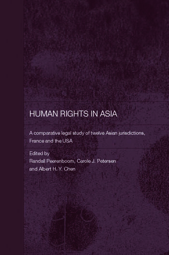 Human Rights in Asia A Comparative Legal Study of Twelve Asian Jurisdictions, France and the USA book cover