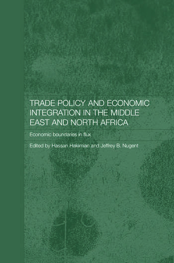 Trade Policy and Economic Integration in the Middle East and North Africa Economic Boundaries in Flux book cover