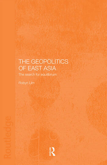 The Geopolitics of East Asia The Search for Equilibrium book cover