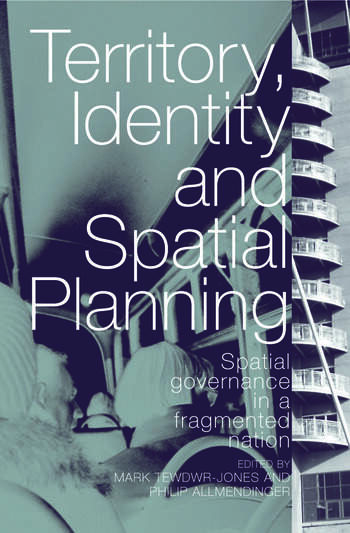 Territory, Identity and Spatial Planning Spatial Governance in a Fragmented Nation book cover