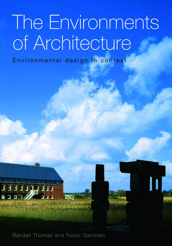 The Environments of Architecture Environmental Design in Context book cover