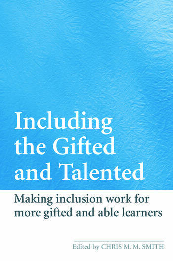 Including the Gifted and Talented Making Inclusion Work for More Gifted and Able Learners book cover