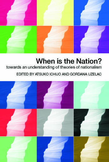 When is the Nation? Towards an Understanding of Theories of Nationalism book cover