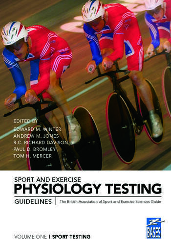 Sport and Exercise Physiology Testing Guidelines: Volume I - Sport Testing The British Association of Sport and Exercise Sciences Guide book cover